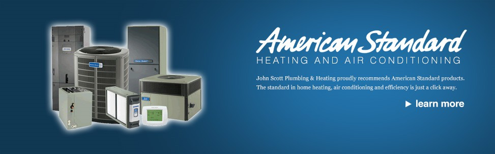 American Standard | John Scott Plumbing and Heating